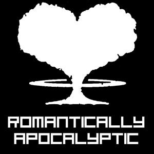 Romatically Apocalyptic